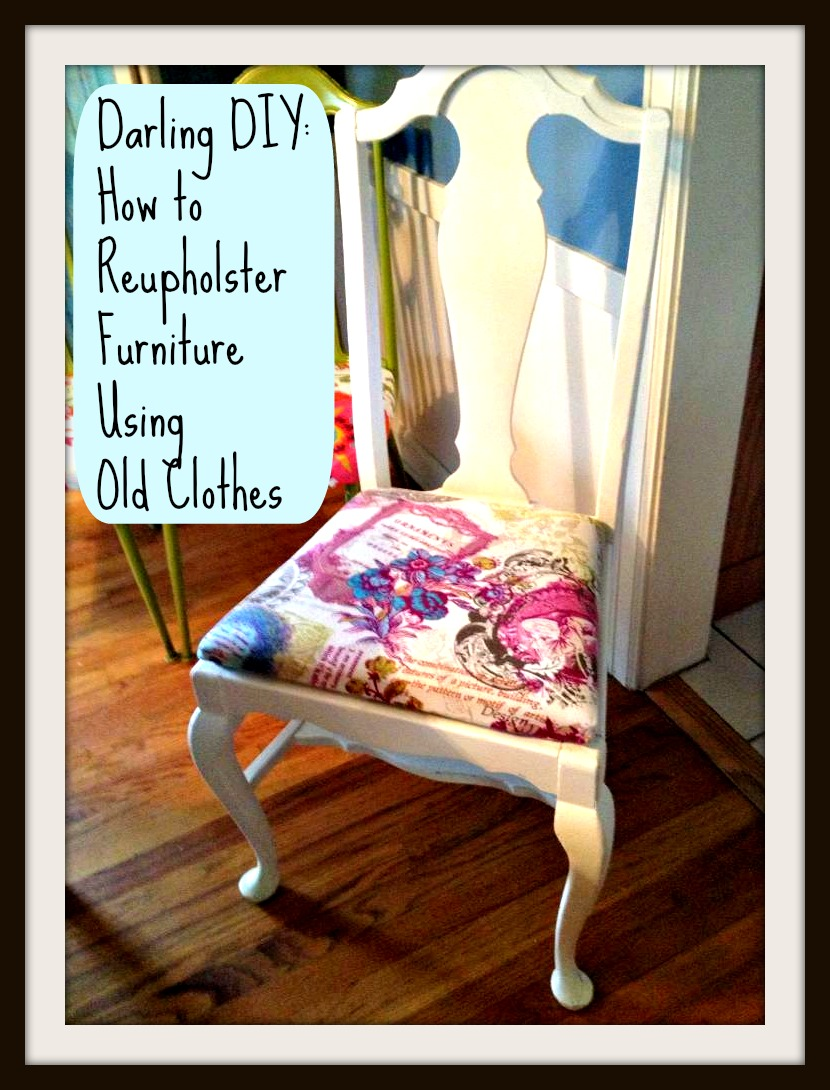 Darling-DIY-How-to-Reupholster-a-Chair-with-Old-Clothes