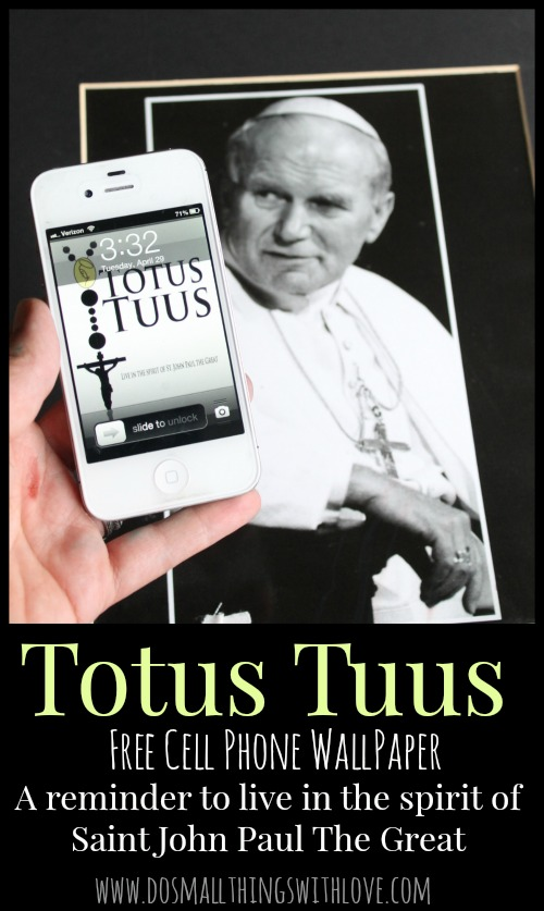 Totus Tuus totally yours.  Free cell phone wall paper