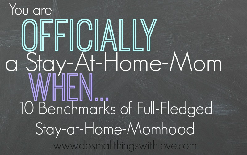 you are officially a stay at home mom when...