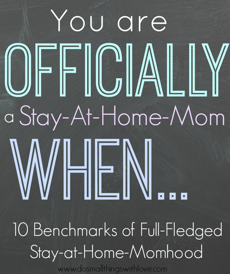you are officially stay at home mom when