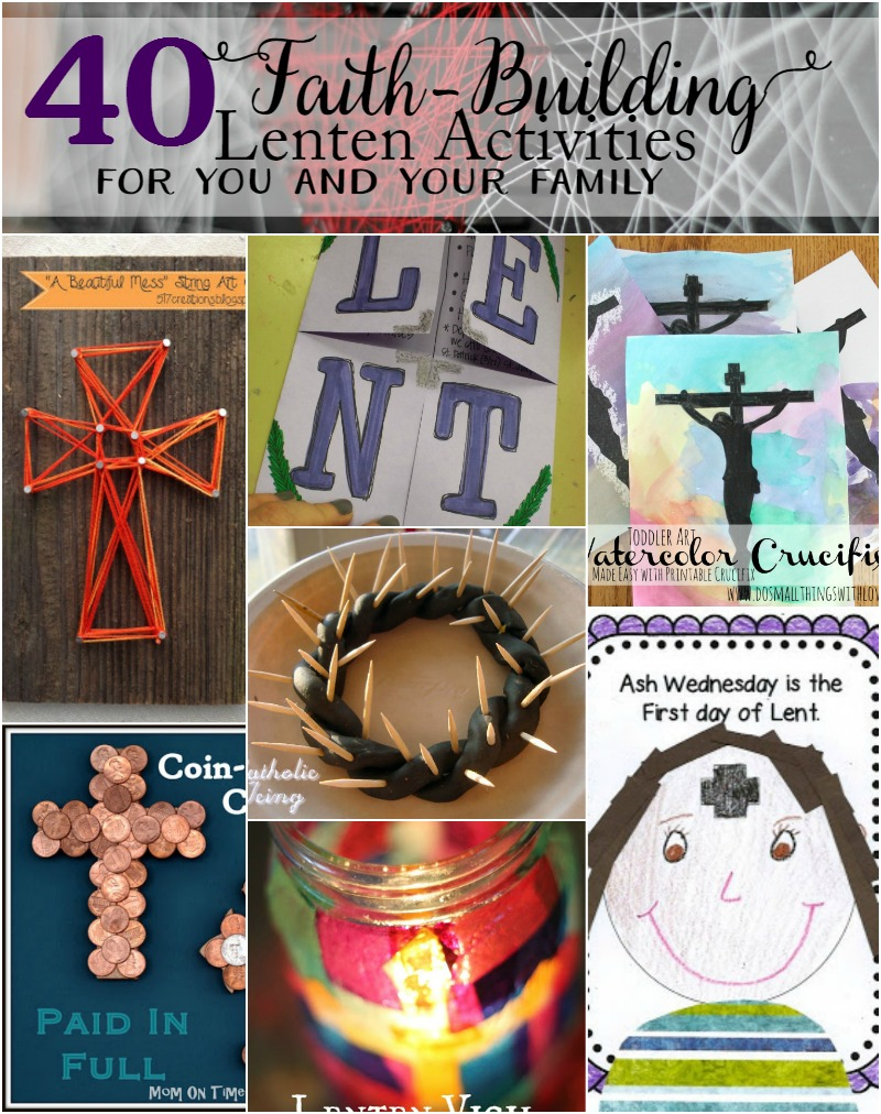 40 faith building lenten activities for you and your family