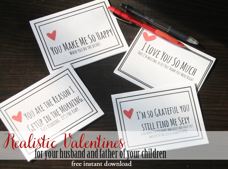 Realistic Valentines for your husband and father of your children