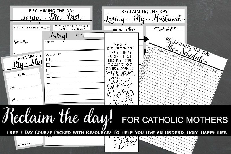 Reclaim the day free 7 day course for Catholic Mothers